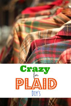 Crazy for Plaid DIY's