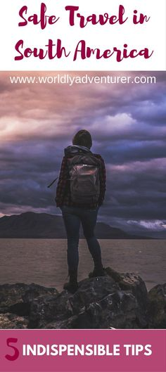 Backpacking in South America is a rewarding and safe experience for everyone, including female travellers. Read my five top tips for travelling adventurously but safely in South America.: