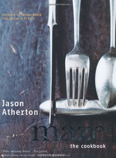 Maze, Jason Atherton - My favorite cookbook to date!! Amazing michelin star quality food, but it is all very simple and easy to do at home!!