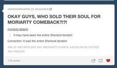 The entire Sherlock Fandom.