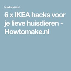 6 x IKEA hacks voor je lieve huisdieren - Howtomake.nl