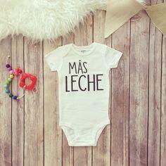 Mas Leche, More Milk, Baby Shirt, Kids Shirt, Breastfeeding Shirt, Milk Baby, Leche Baby, Kids Clothing, Baby Clothing, New Kids Clothes by KyCaliDesign on Etsy https://www.etsy.com/listing/456439284/mas-leche-more-milk-baby-shirt-kids