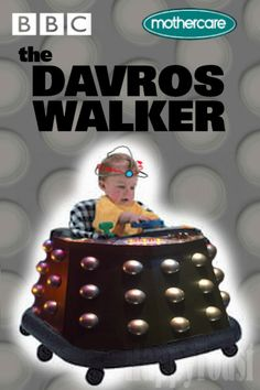 Daleks of the Day: Davros Baby Walker. I'm putting my niece in this... And nobody can stop me.