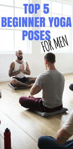 THE WELLNESS BLOG TOP 5 BEGINNER YOGA POSES FOR MEN #yoga #exercise #health
