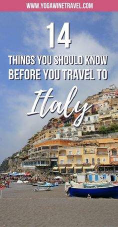 Yogawinetravel.com: 14 Things You Should Know Before You Travel to Italy. Are you dreaming of traveling to Italy and experiencing the incredible Italian culture, food and sights? If you're planning a trip to Italy for the first time, make sure you read this article for the top Italy travel tips and advice!
