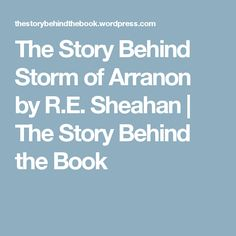 The Story Behind Storm of Arranon by R.E. Sheahan | The Story Behind the Book