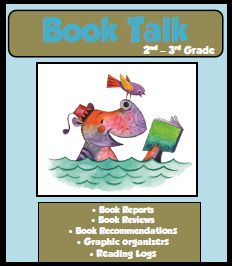 Book Talk is all about talking about books through book reports, graphic organizers, and reading logs.