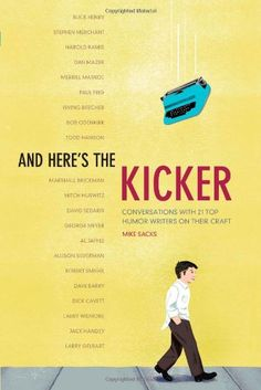 And Here's the Kicker: Conversations with 21 Top Humor Writers on their Craft by Mike Sacks,http://www.amazon.com/dp/1582975051/ref=cm_sw_r_pi_dp_j35lsb0MMFC1YMZ5