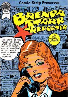 loved the comic strip Brenda Starr. Female version of Dick Tracey.