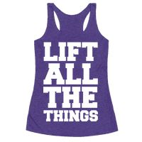 Lift All The Things Racerback