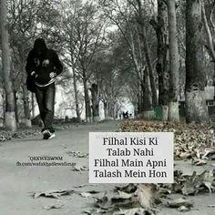 Yes exactly ... Main b apni talash main hoon :)