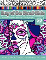 Coloring Books for Grownups Day of the Dead Girls: Mexican Designs & Mandalas Coloring Pages - Complex Folk Art Therapy Coloring Pages for Adul (Dia De Los Muertos) (Volume Skull Coloring Pages, Vintage Coloring Books, Mandalas Painting, Mandalas Drawing, Day Of The Dead Girl, Candy Skulls, Sugar Skulls, Design Tattoo, Mexican Designs