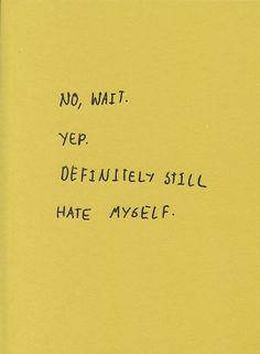 March: No, Wait. Yep. Definitely Still Hate Myself by Robert Fitterman.