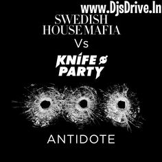 Swedish House Mafia v Knife Party – Antidote (Catalyst's Found The Cure Dubstep Remix) ♬ Deejays Drive || Unlimited Download And Unlimited Masti Of Bollywood,International,Indian, Regional Remixe Of Ur fav Djs ♬