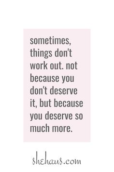 not because you dont deserve it. but because you deserve so much more. Hard Quotes, Self Love Quotes, True Quotes, Great Quotes, Quotes To Live By, Inspirational Quotes, People Quotes, Lyric Quotes, Movie Quotes