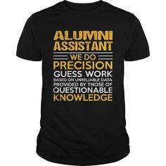 ALUMNI ASSISTANT T-Shirts, Hoodies. Check Price Now ==► https://www.sunfrog.com/LifeStyle/ALUMNI-ASSISTANT-115708231-Black-Guys.html?id=41382