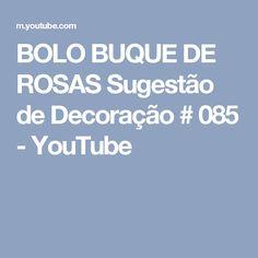 BOLO BUQUE DE ROSAS Sugestão de Decoração # 085 - YouTube