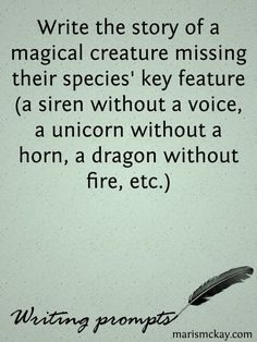 Write the story of a magical creature missing their species' key feature (a siren without a voice, a unicorn without a horn, a dragon without fire, etc.)