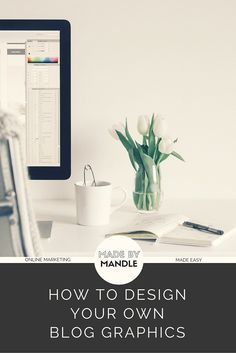 Designing your own blog graphics is easy with these free tools ~ Made by Mandle