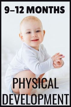 Discover Infant play activities that will encourage physical development in babies 9-12 months.  Learn about what motor developmental milestones to expect in your baby.