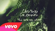 """Casting Crowns - All You've Ever Wanted (Official Lyric Video) """"I was chasing healing when I'd been made well. I was fighting battles when you conquered hell. Living free but from a prison cell. Lord I lay it down today."""""""