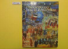 J 5297 LIBRO L'IMMAGINARIO DELL'ELETTRICITA' A CURA DI ANDREA SILVESTRI 1999 - http://www.okaffarefattofrascati.com/?product=j-5297-libro-limmaginario-dellelettricita-a-cura-di-andrea-silvestri-1999