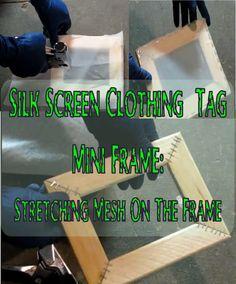 Silk Screen Printing At Home: Silk Screen Clothing Mini Frame: Stretching The Me...