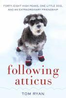 'Following Atticus' is the personal memoir of an unusual climber pair - a newspaperman and his miniature schnauzer. An inspiring climbing tale. #PassTheBook