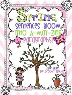 Spring Sentences that Bloom into A-May-zing Paragraphs $ Designed for 1st thru 3rd grade