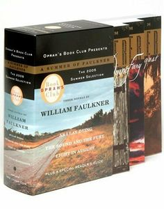 A Summer of Faulkner: As I Lay Dying/The Sound and the Fury/Light in August - by William Faulkner