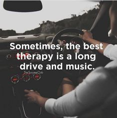Positive Quotes : Sometimes the best therapy is a long drive and music. - Hall Of Quotes Long Drive Quotes, Driving Quotes, Quotes To Live By, Best Motivational Quotes, Best Inspirational Quotes, Best Quotes, Happy Quotes, Positive Quotes, Life Quotes