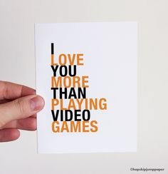 I Love You More Than Playing Video Games greeting card