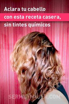 Aclara tu cabello con esta receta casera, sin tintes químicos Cabello Hair, Pelo Natural, Belleza Natural, Simple Life Hacks, Curly Girl, Beauty Hacks, Hair Color, Hair Beauty, Hairstyle