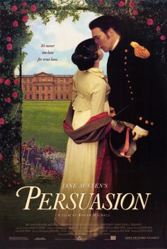 Persuasion (1995) One of my favorite adaptations of a Jane Austen novel.