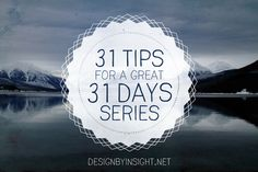 31 tips for a great 31 days series