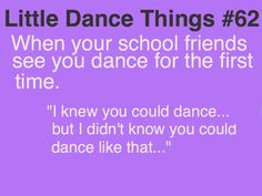 Especially when we go into our tap unit in dance at school. They just stare......