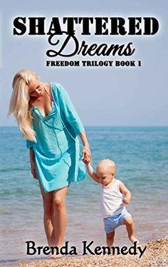Shattered Dreams (Freedom Trilogy Book 1) by Brenda Kennedy http://www.amazon.com/dp/B00PF0ROUY/ref=cm_sw_r_pi_dp_p.N7wb14BW2ER