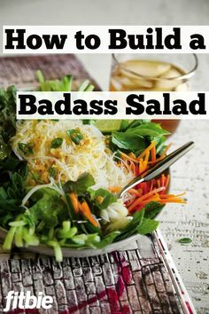 A salad is only as good as its ingredients. Here, the potty-mouthed chefs from #ThugKitchen show you how to do salads right. | Fitbie.com
