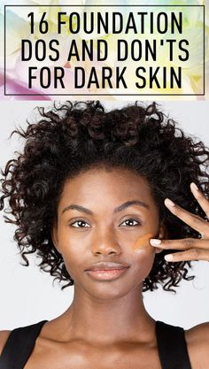16 Must-Know Foundation Tips for Girls With Dark Skin                                                                                                                                                                                 More