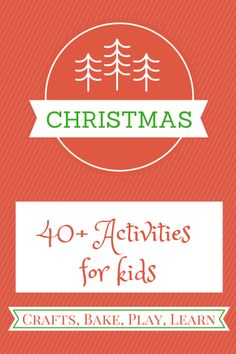 Over 40 fun activities for kids - everything you need to keep them entertained in the run up to Christmas.