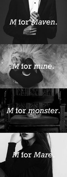 »M for Maven. M for mine. M for monster. M for Mare.« Victoria Aveyard, RED QUEEN (WAR STORM); Maven Calore, Mare Barrow