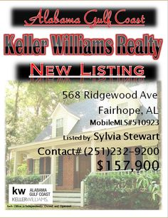 568 Ridgewood Ave, Fairhope...MLS#510923...$157,900...4 Bed 2 Bath...Move In Ready Southern Brick Creole with Open Floor plan vaulted ceilings, cozy fireplace and open balcony. Situated on a beautiful shaded corner lot with fenced in area and deck. Rear entry double garage. Formal Dining and Breakfast Areas. Seller will pay $3,000 towards buyers closing cost or upgrades with acceptable offer....Please Contact: Sylvia Stewart @ 251-232-9200