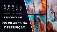 Os Pilares da Destruição - Space Today TV Ep.491
