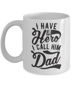 * JUST RELEASED * I Have A Hero I Call Him Dad Limited Time Only This item is NOT available in stores. Guaranteed safe checkout: PAYPAL | VISA | MASTERCARD Click BUY IT NOW To Order Yours! (Printed An