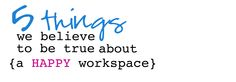 5 ways to create a Happy Workspace via The Happy Space Project Workspace Issue (January Organizing, Organization, Space Projects, Design Interiors, Workspaces, 5 Ways, Believe, January, Learning