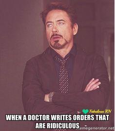 When a doctor writes orders that are ridiculous. Nurse humor. Nursing funny. Registered Nurses. RN. Robert Downey Jr. Meme. Face meme.