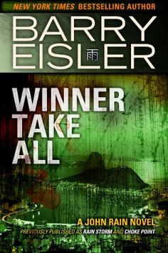 Winner Take All previously published as Rain Storm Choke Point, by Barry Eisler ($3.99)