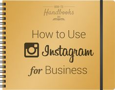 [Free Handbook] How to Use Instagram for Business