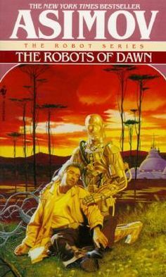 Read Book The Robots of Dawn (The Robot Series Book Author Isaac Asimov Science Fiction Books, Fiction Novels, Pulp Fiction, Isaac Asimov, Fantasy Books, Sci Fi Fantasy, Film Movie, Cyberpunk, Robot Series