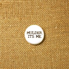 Mulder It's Me X Files 1 Button Pinback Badge by thelittlekangaroo
